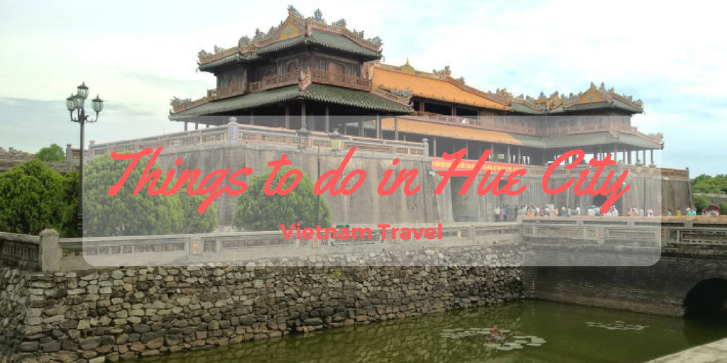 Top things to do in Hue City | Hue Top Attractions
