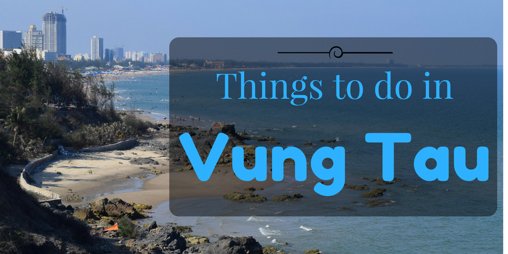 Top things to do in Vung Tau City | Vung Tau top Attractions